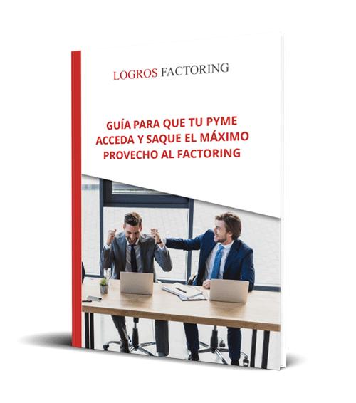 Guía para que tu pyme acceda y saque el máximo provecho al Factoring